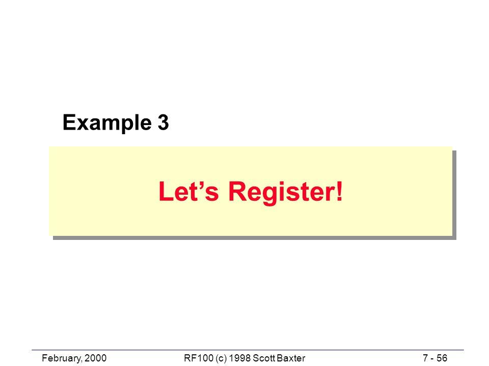 February, 20007 - 56RF100 (c) 1998 Scott Baxter Let's Register! Example 3