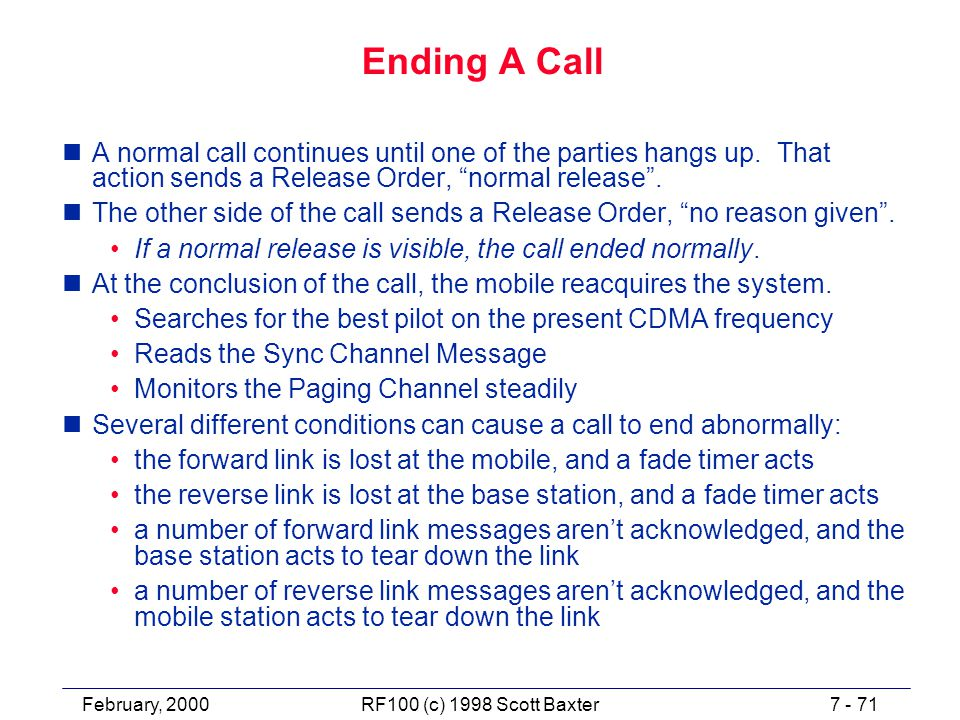February, 20007 - 71RF100 (c) 1998 Scott Baxter Ending A Call nA normal call continues until one of the parties hangs up.