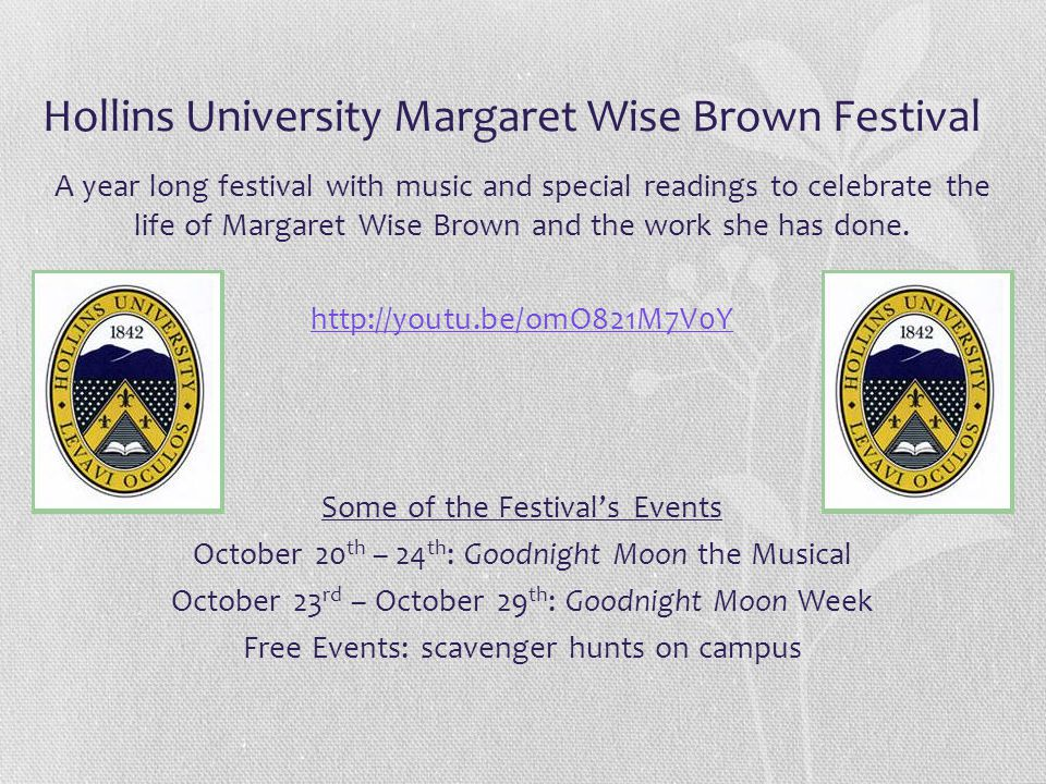 Hollins University Margaret Wise Brown Festival A year long festival with music and special readings to celebrate the life of Margaret Wise Brown and