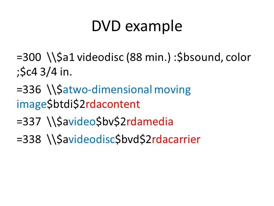 DVD example =300 \\$a1 videodisc (88 min.) :$bsound, color ;$c4 3/4 in.