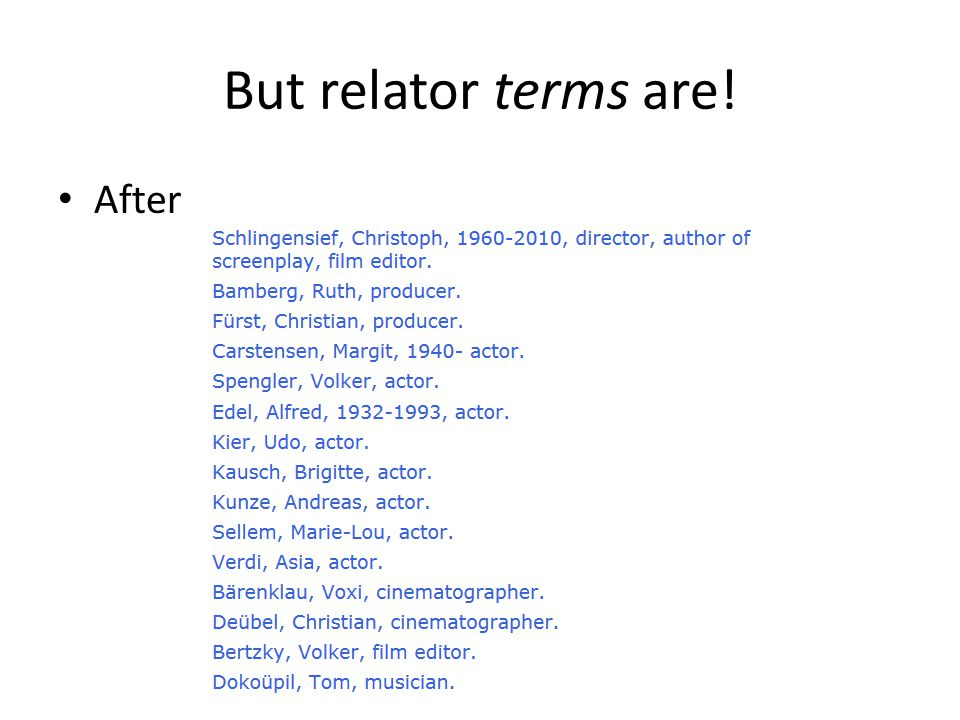 But relator terms are! After