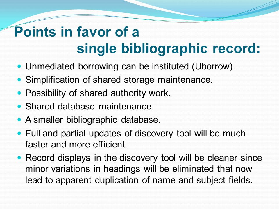 Points in favor of a single bibliographic record: Unmediated borrowing can be instituted (Uborrow).