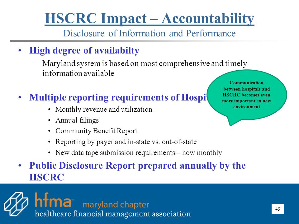 49 HSCRC Impact – Accountability Disclosure of Information and Performance High degree of availabilty –Maryland system is based on most comprehensive