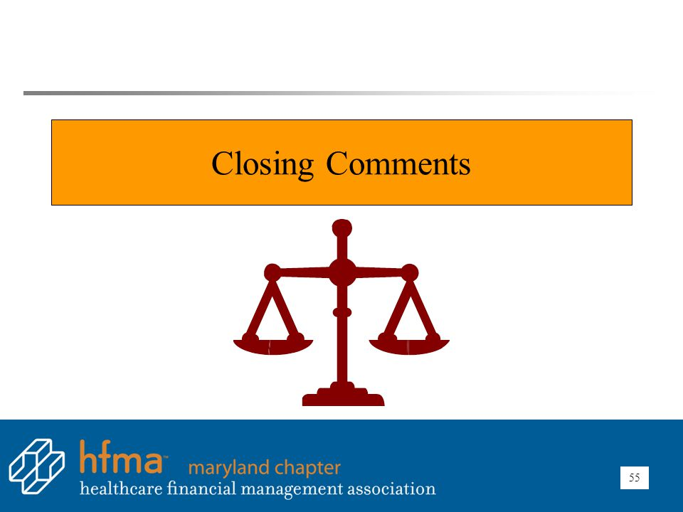 Closing Comments 55
