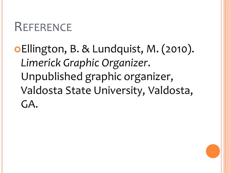 R EFERENCE Ellington, B. & Lundquist, M. (2010).