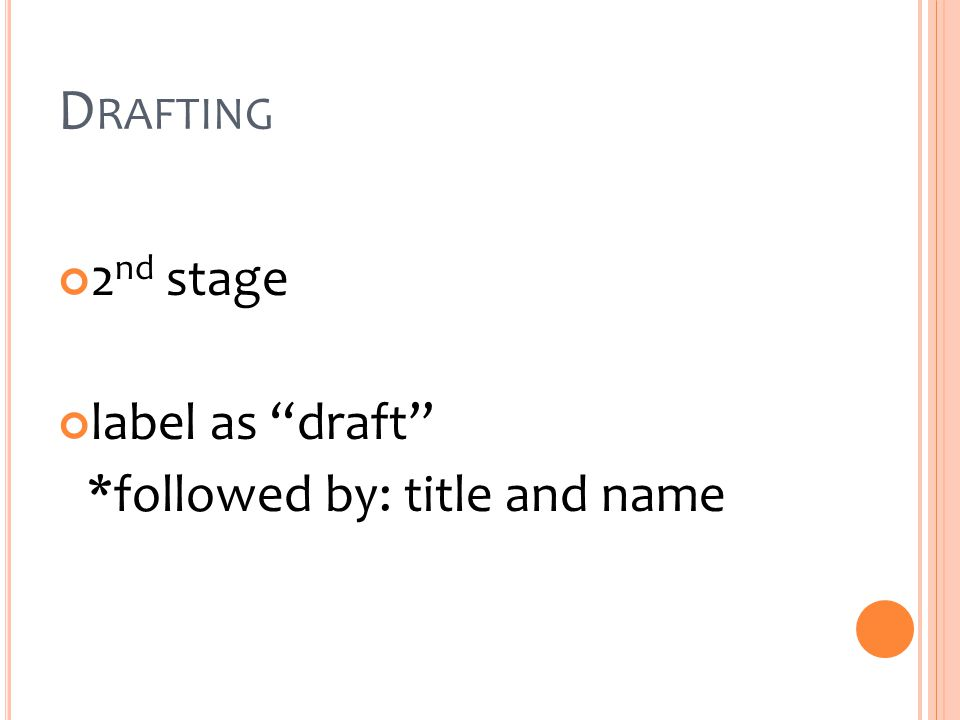 D RAFTING 2 nd stage label as draft *followed by: title and name