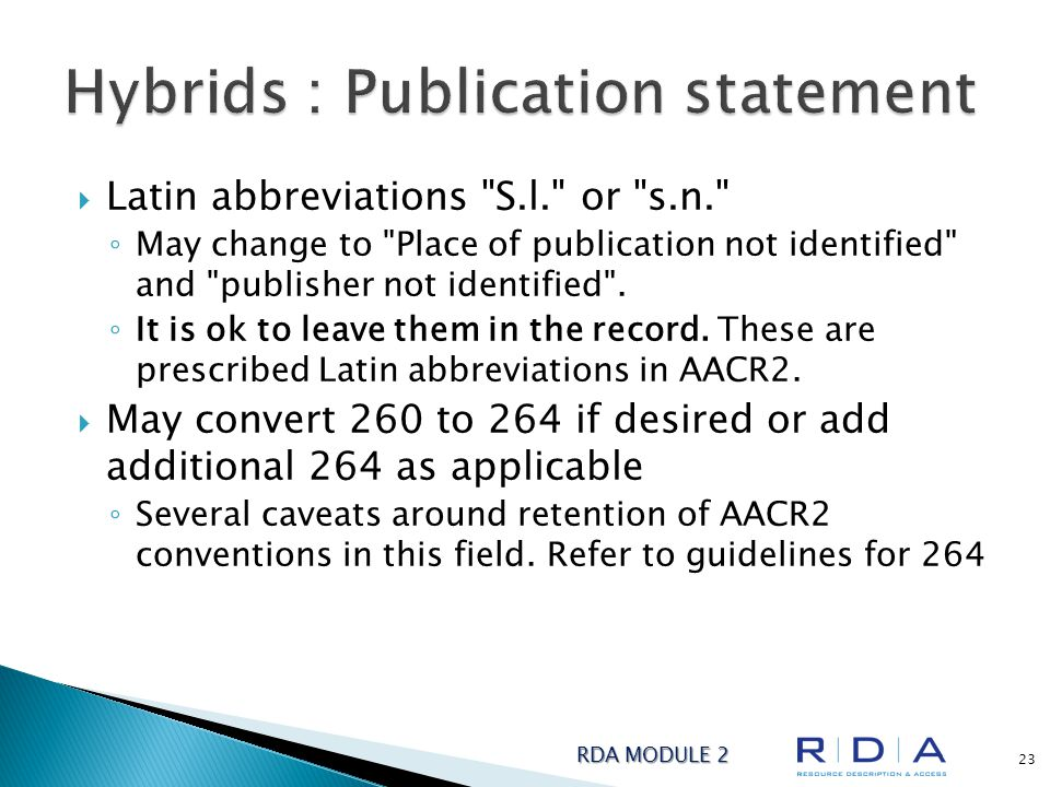  Latin abbreviations S.l. or s.n. ◦ May change to Place of publication not identified and publisher not identified .