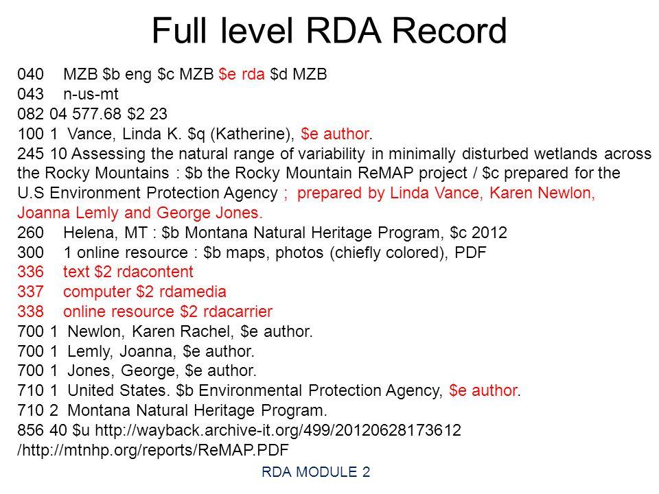 Full level RDA Record RDA MODULE 2 040 MZB $b eng $c MZB $e rda $d MZB 043 n-us-mt 082 04 577.68 $2 23 100 1 Vance, Linda K.