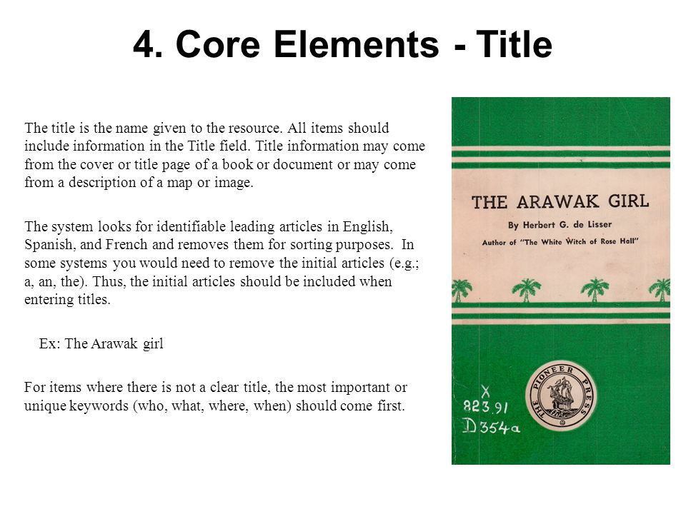 4. Core Elements - Title The title is the name given to the resource.