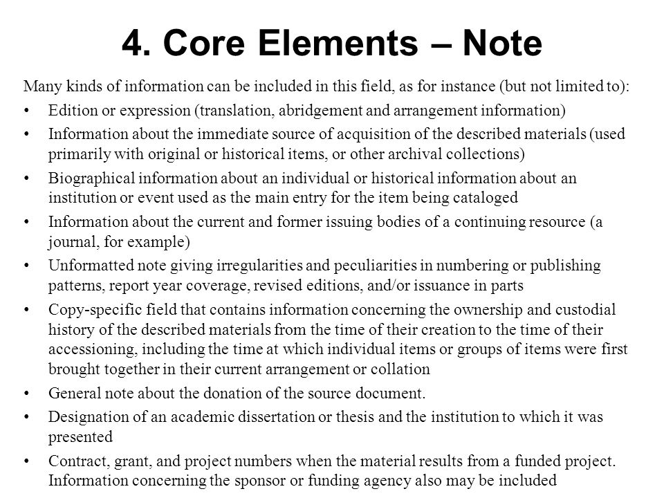 4. Core Elements – Note Many kinds of information can be included in this field, as for instance (but not limited to): Edition or expression (translat