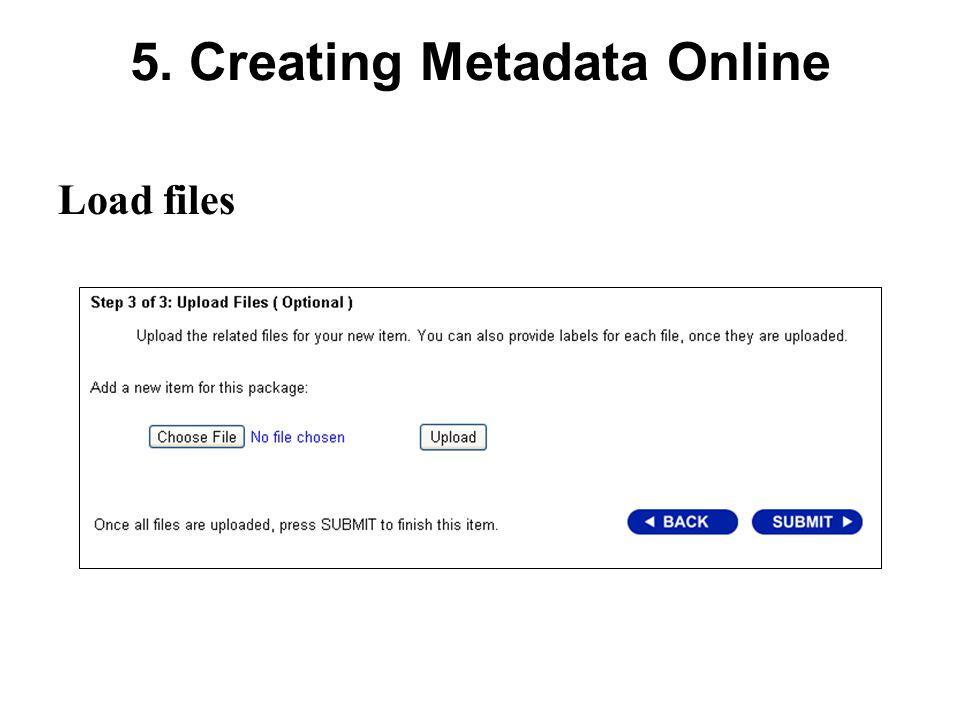5. Creating Metadata Online Load files