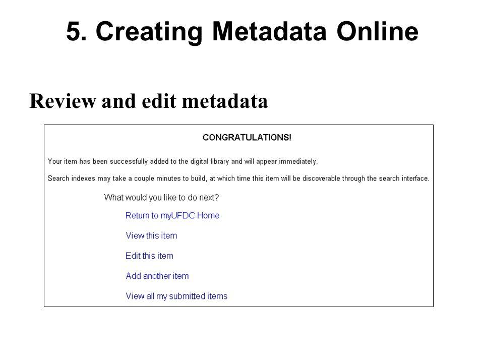 5. Creating Metadata Online Review and edit metadata