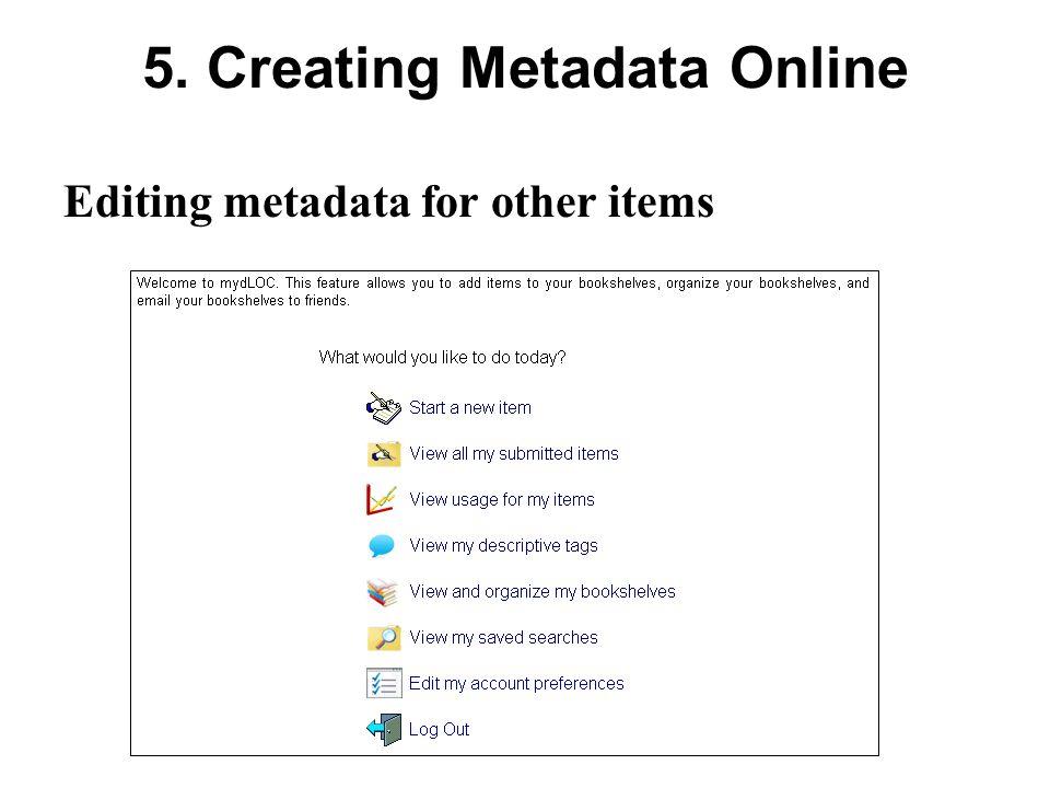 5. Creating Metadata Online Editing metadata for other items
