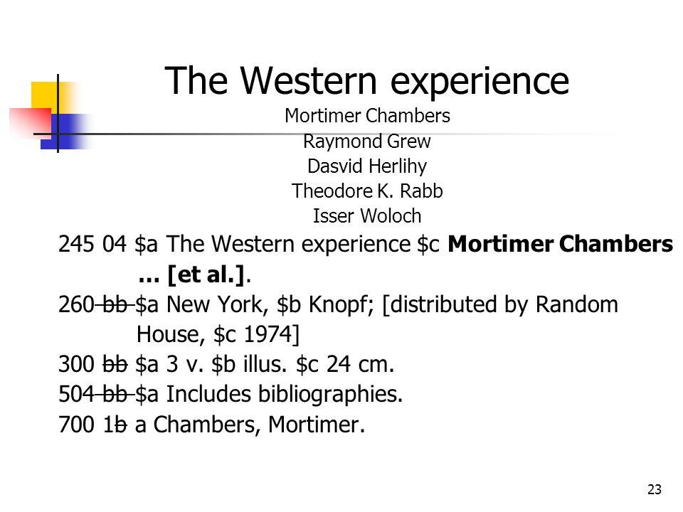 23 The Western experience Mortimer Chambers Raymond Grew Dasvid Herlihy Theodore K.