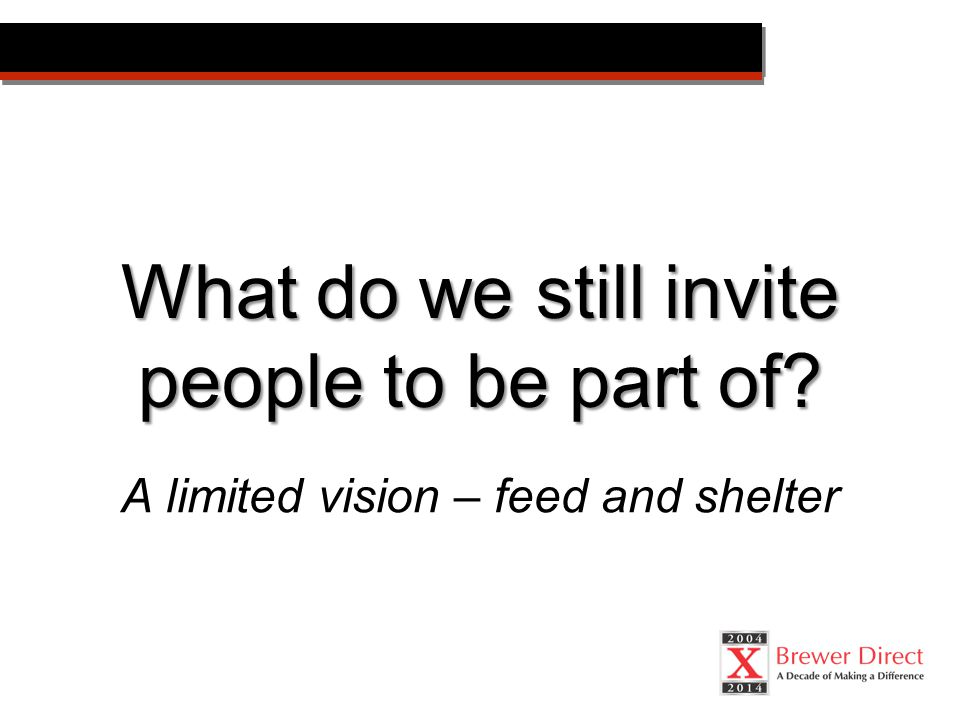 A limited vision – feed and shelter