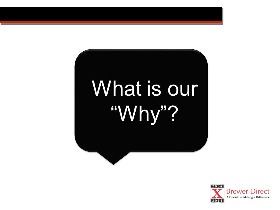 What is our Why