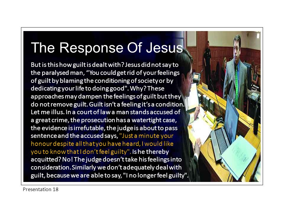 Presentation 18 The Response Of Jesus But is this how guilt is dealt with.