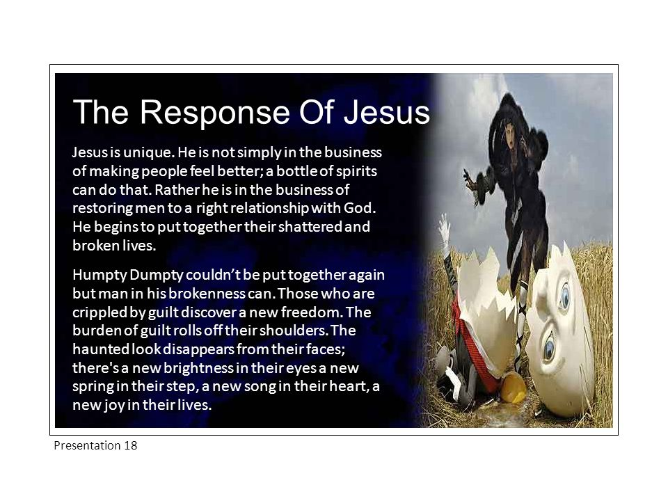 Presentation 18 The Response Of Jesus Jesus is unique.