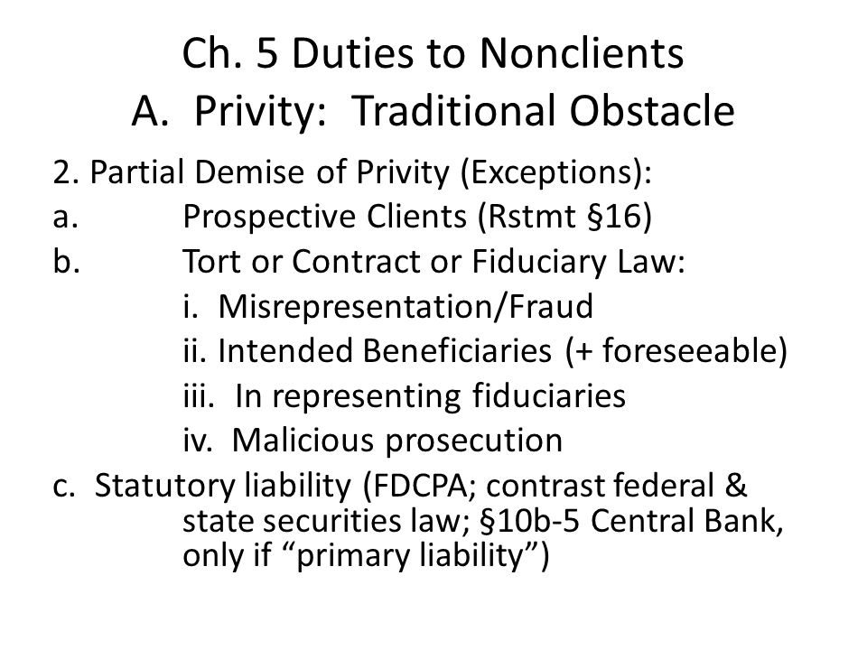 Ch. 5 Duties to Nonclients A. Privity: Traditional Obstacle 2.