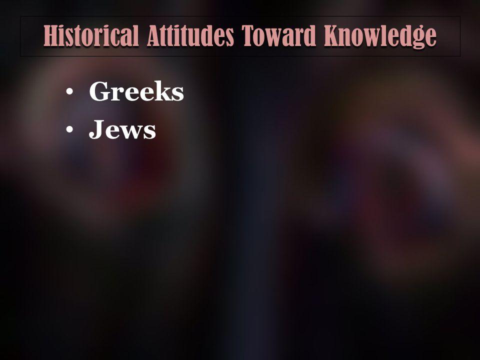 Historical Attitudes Toward Knowledge Greeks Jews
