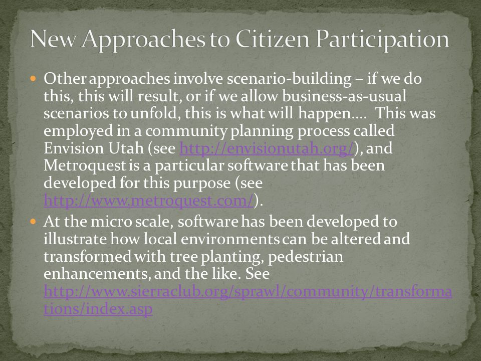 Other approaches involve scenario-building – if we do this, this will result, or if we allow business-as-usual scenarios to unfold, this is what will happen….
