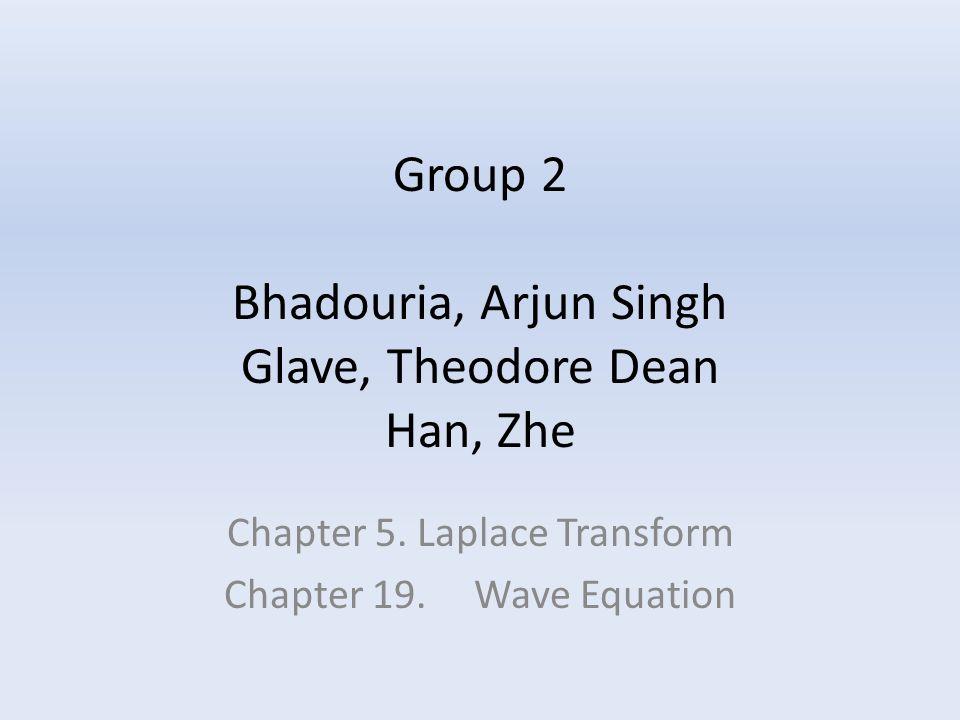 Group 2 Bhadouria, Arjun Singh Glave, Theodore Dean Han, Zhe Chapter 5.