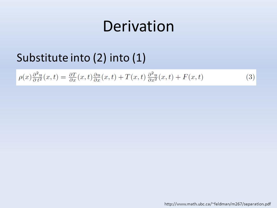 Derivation Substitute into (2) into (1) http://www.math.ubc.ca/~feldman/m267/separation.pdf