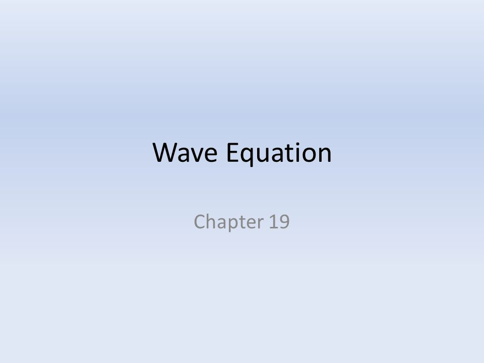 Wave Equation Chapter 19