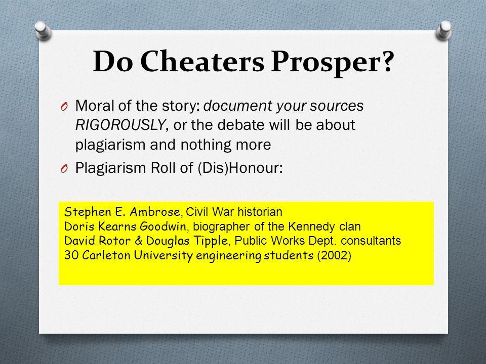 Do Cheaters Prosper.