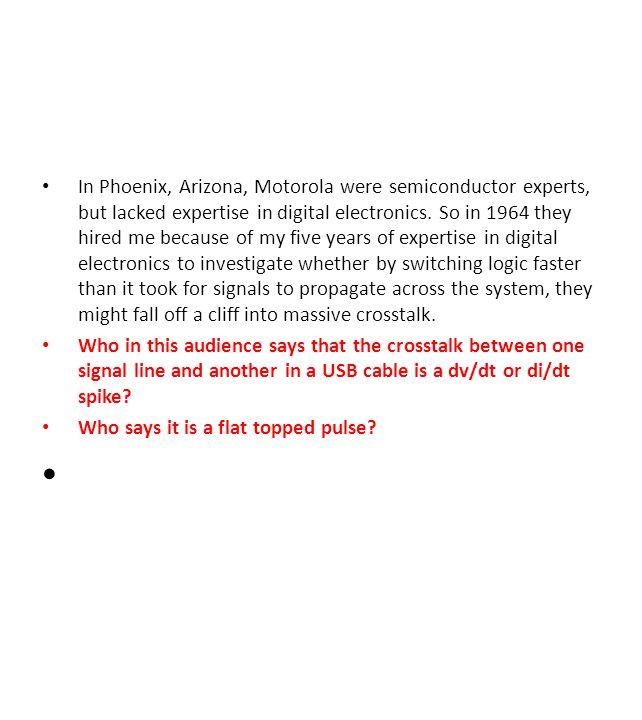 In Phoenix, Arizona, Motorola were semiconductor experts, but lacked expertise in digital electronics.