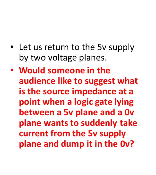 Let us return to the 5v supply by two voltage planes.