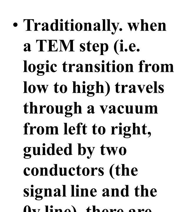 Traditionally. when a TEM step (i.e.