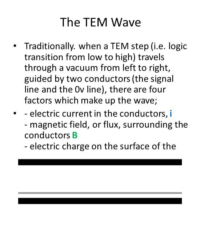 The TEM Wave Traditionally. when a TEM step (i.e.