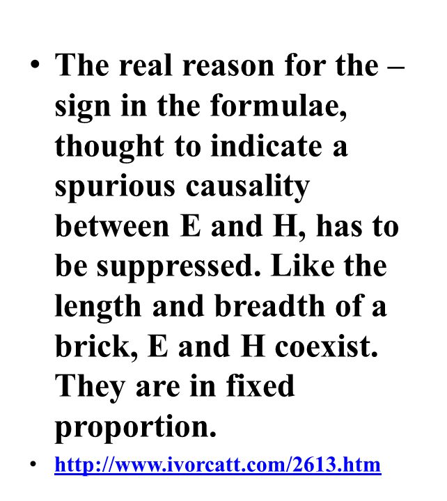 The real reason for the – sign in the formulae, thought to indicate a spurious causality between E and H, has to be suppressed.