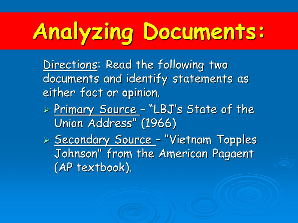 Analyzing Documents: Directions: Read the following two documents and identify statements as either fact or opinion.