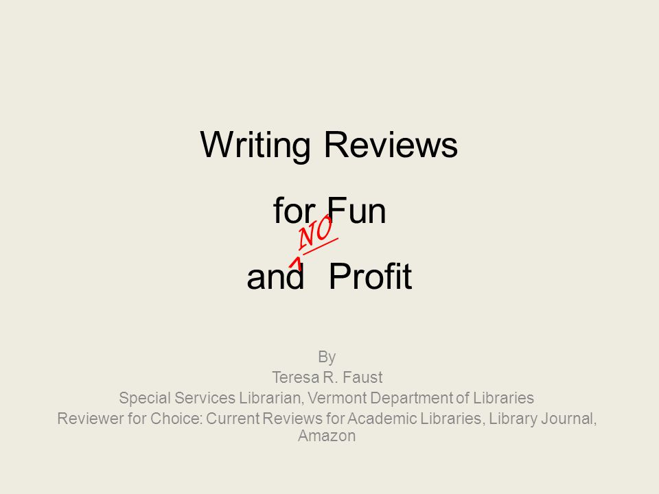 Writing Reviews for Fun and Profit By Teresa R.