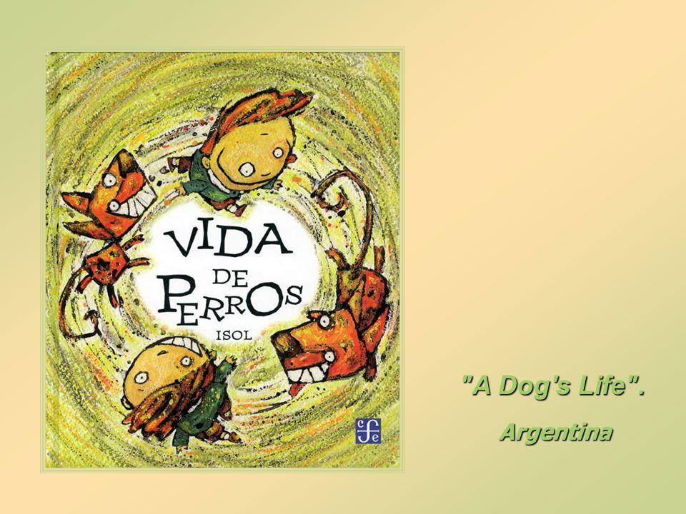 A Dog s Life . Argentina