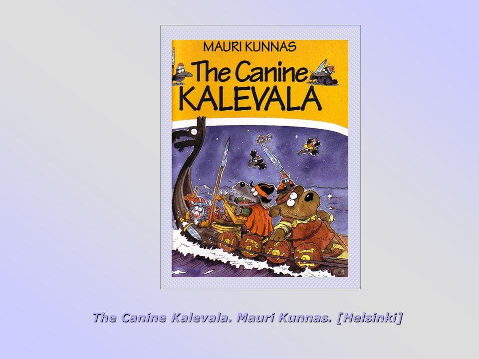 The Canine Kalevala. Mauri Kunnas. [Helsinki]