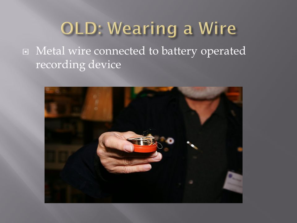  Metal wire connected to battery operated recording device