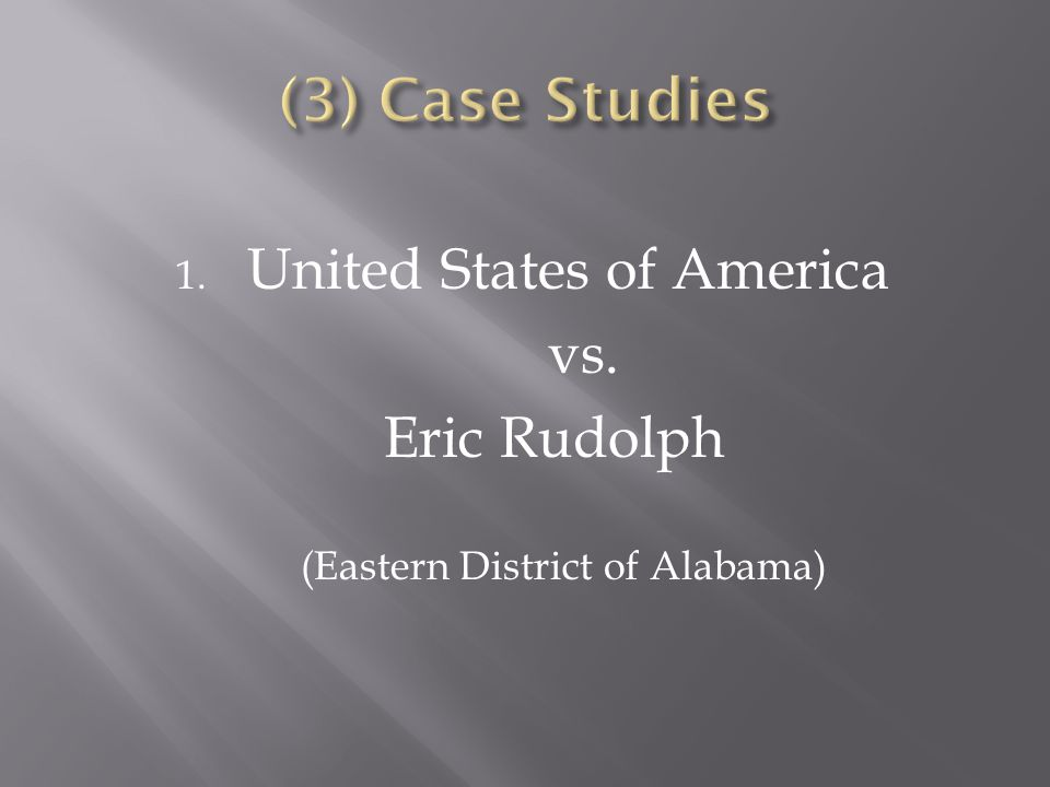 1. United States of America vs. Eric Rudolph (Eastern District of Alabama)