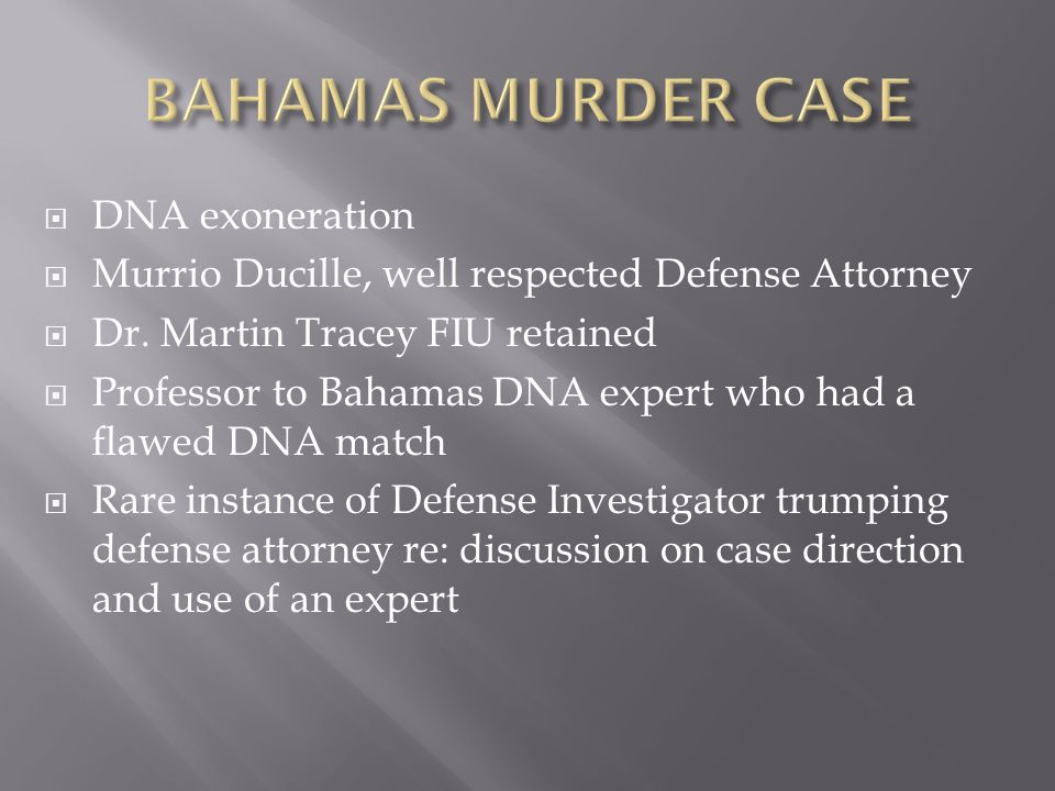  DNA exoneration  Murrio Ducille, well respected Defense Attorney  Dr.