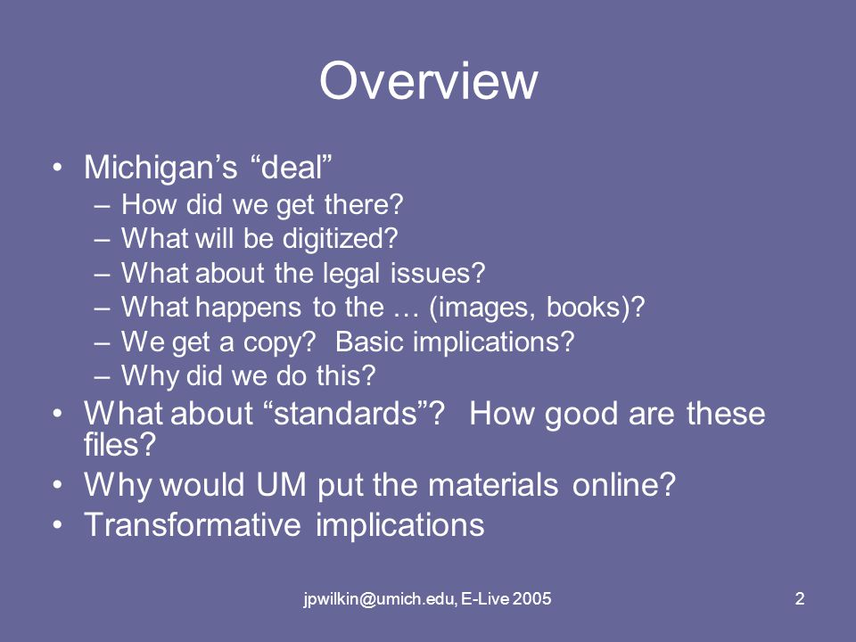 jpwilkin@umich.edu, E-Live 20052 Overview Michigan's deal –How did we get there.