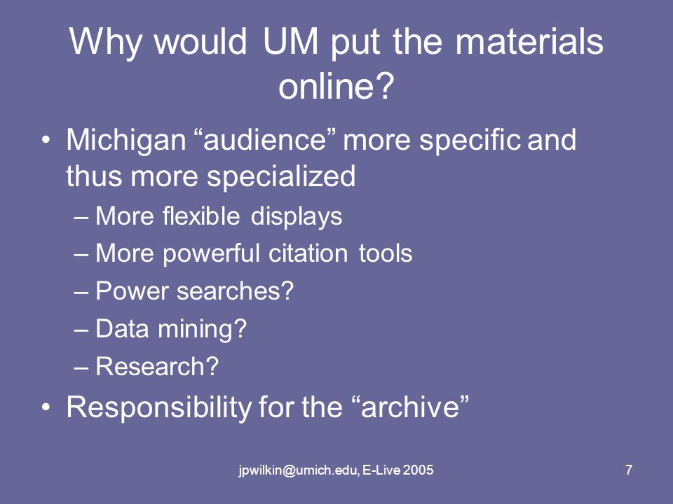 jpwilkin@umich.edu, E-Live 20057 Why would UM put the materials online.