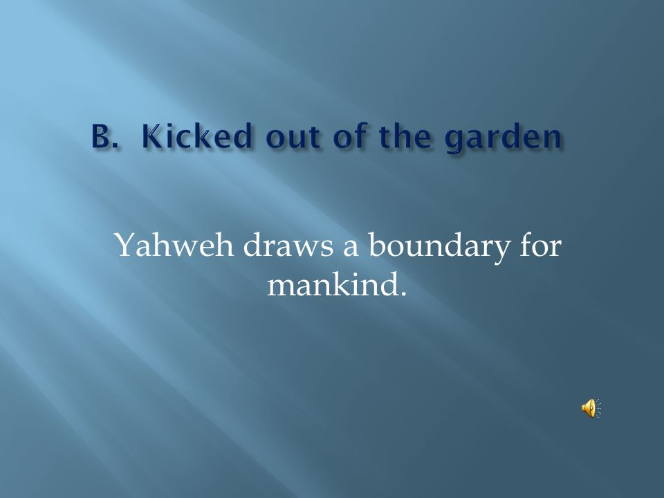 Yahweh draws a boundary for mankind.