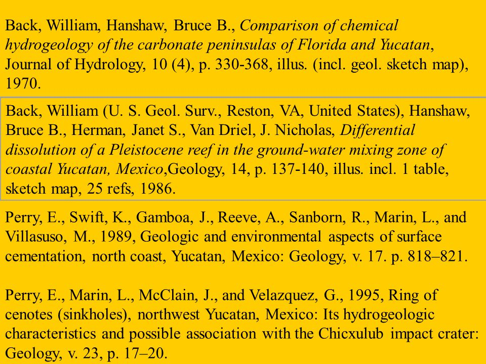 Perry, E., Swift, K., Gamboa, J., Reeve, A., Sanborn, R., Marin, L., and Villasuso, M., 1989, Geologic and environmental aspects of surface cementation, north coast, Yucatan, Mexico: Geology, v.