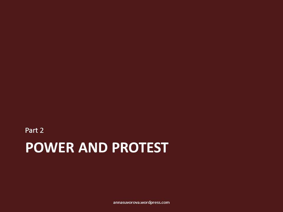 POWER AND PROTEST Part 2 annasuvorova.wordpress.com