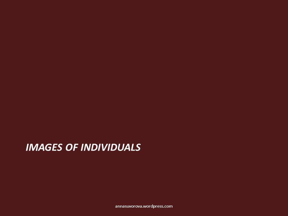 IMAGES OF INDIVIDUALS annasuvorova.wordpress.com
