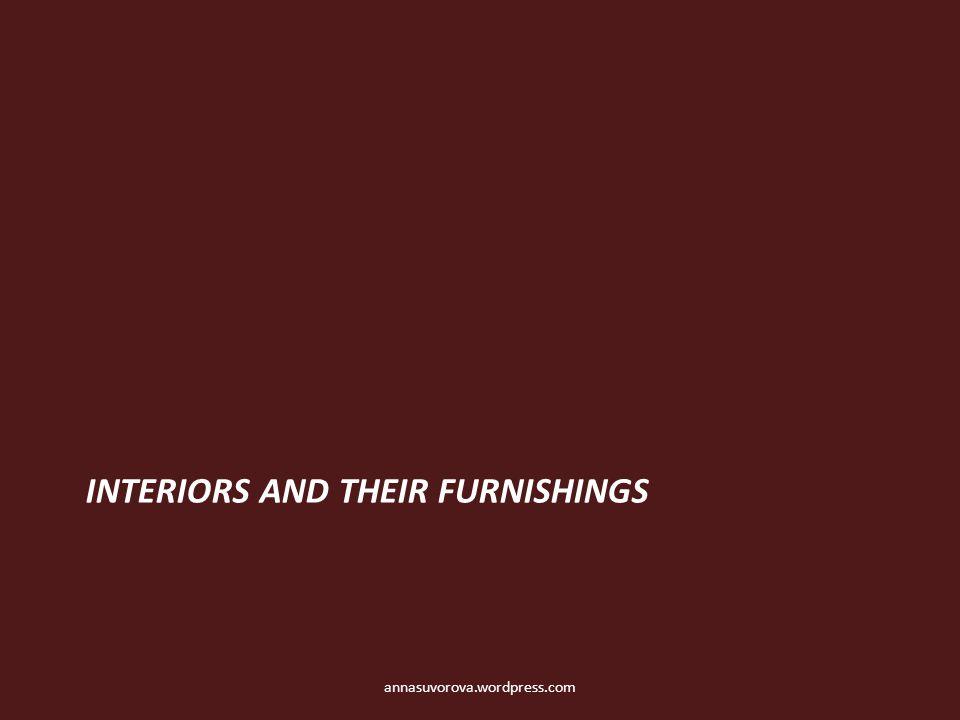 INTERIORS AND THEIR FURNISHINGS annasuvorova.wordpress.com