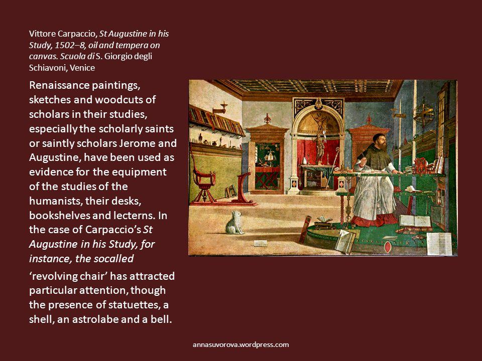 Vittore Carpaccio, St Augustine in his Study, 1502–8, oil and tempera on canvas.