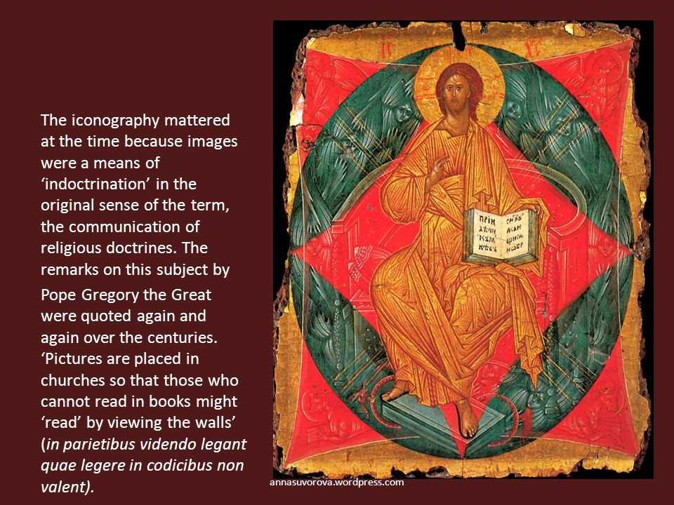 The iconography mattered at the time because images were a means of 'indoctrination' in the original sense of the term, the communication of religious